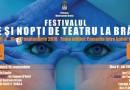 """Începe Festivalul """"ZILE ȘI NOPȚI DE TEATRU LA BRĂILA!"""". Iata programul complet"""