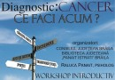 "Workshop – Program gratuit ""Eu, tu, noi și cancerul"""