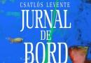 """Jurnal de bord"" adus la Brăila de Levente Csatlos"