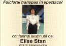 """""""Folclorul transpus în spectacol"""" – prof. dr. etnomuzicolog Elise Stan"""